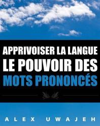 Apprivoiser La Langue: Le Pouvoir Des Mots Prononcés - Librerie.coop