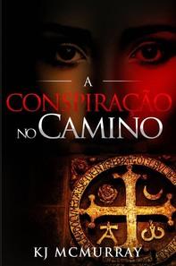 """A Conspiração No """"camino"""" - Librerie.coop"""