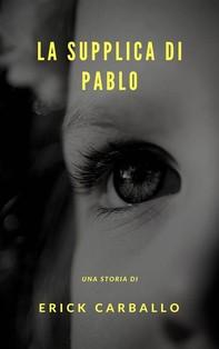 La Supplica Di Pablo - Librerie.coop
