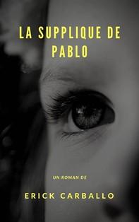La Supplique De Pablo - Librerie.coop