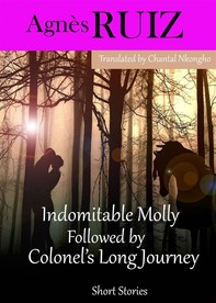 Indomitable Molly Followed By  Colonel'S Long Journey - Librerie.coop