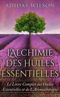 L'alchimie Des Huiles Essentielles - Librerie.coop