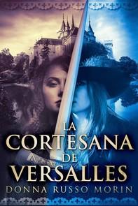 La Cortesana De Versalles - Librerie.coop