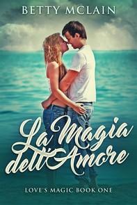 La Magia Dell'amore - Librerie.coop