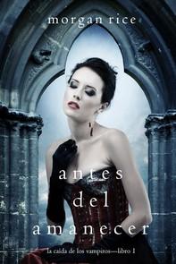 Antes del Amanecer (La Caída de los Vampiros — Libro 1) - Librerie.coop