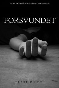 Forsvundet (En Riley Paige Spændingsroman—Bind 1) - Librerie.coop