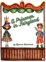 A Prisoner in Fairyland - Librerie.coop