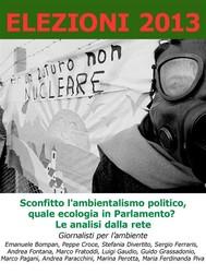 Elezioni 2013. Sconfitto l'ambientalismo politico, quale ecologia in Parlamento. Le analisi dalla rete. - copertina