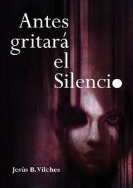 Antes gritará el Silencio - copertina