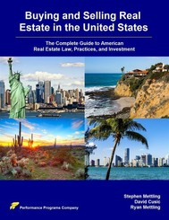 Buying and Selling Real Estate in the United States: The Complete Guide to American Real Estate Law, Practices, and Investment - copertina