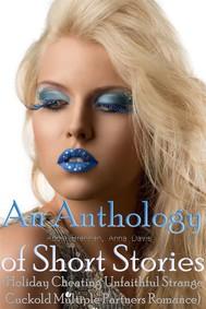 An Anthology of Short Stories (Holiday Cheating Unfaithful Strange Cuckold Multiple Partners Romance) - copertina