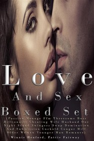 Love And Sex Boxed Set (Passion Menage Ffm Threesome Boss Billionaire Cheating Wife Husband One Night Stand Swingers Swap Domination And Submission Cuckold Cougar Milf Older Woman Younger Man Romance) - copertina