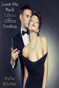 Love Me Back, Taboo Office Erotica - copertina
