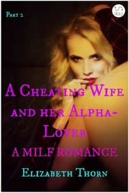 A Cheating Wife and her Alpha-Lover Part 2 A MILF Romance - copertina