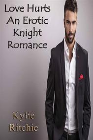 Love Hurts (An Erotic Knight Romance) - copertina