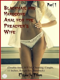 Blackmail and Hardcore Anal for the Preacher's Wife Part 1 - (Double Anal, M/F/M, Cheating, Caught, 11 Inches, Rough Sex, Bareba - Librerie.coop