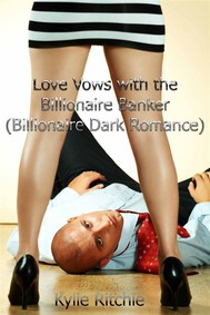 Love Vows with the Billionaire Banker (Billionaire Dark Romance) - copertina