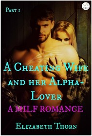 A Cheating Wife and her Alpha-Lover Part 1 A MILF Romance - copertina