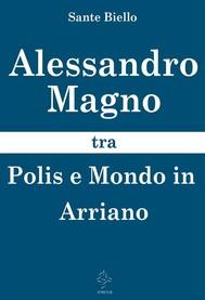 Alessandro Magno tra Polis e Mondo in Arriano - copertina