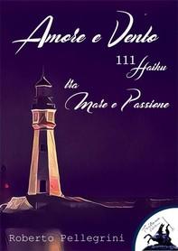 Amore e Vento - 111 Haiku - tra Mare e Passione - Librerie.coop