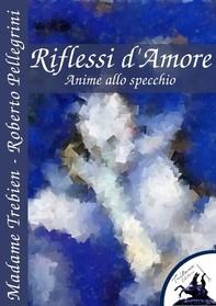 Riflessi d'Amore - Librerie.coop