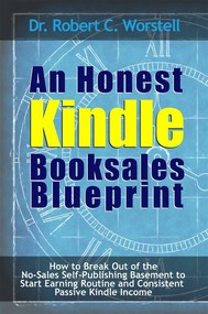 An Honest Kindle Booksales Blueprint - copertina