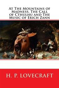 At the Mountains of Madness, The Call of Cthulhu and The Music of Erich Zann   - copertina