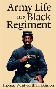 Army Life in a Black Regiment   - copertina