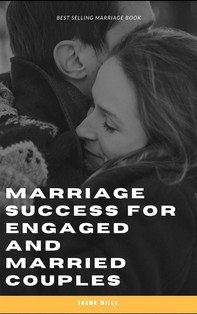 Marriage Success for Engaged and Married Couples - Librerie.coop