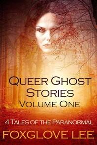 Queer Ghost Stories Volume One - Librerie.coop