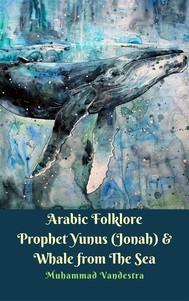 Arabic Folklore Prophet Yunus (Jonah) & Whale from The Sea - copertina