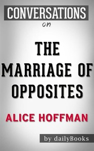 The Marriage of Opposites: A Novel by Alice Hoffman | Conversation Starters - copertina