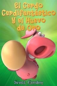 El Cerdo Cerdifantástico y el Huevo de Oro - copertina
