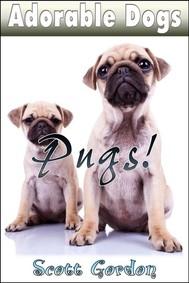 Adorable Dogs: Pugs - copertina
