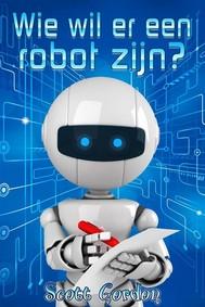 Wie wil er een robot zijn? - copertina