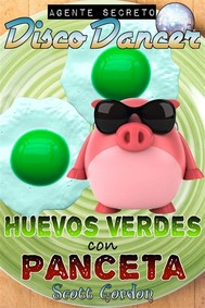 Agente Secreto Disco Dancer: Huevos Verdes con Panceta - copertina