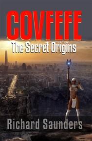 Covfefe - The Secret Origins - copertina