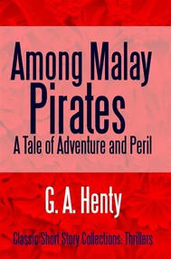 Among Malay Pirates A Tale of Adventure and Peril - copertina