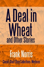 A Deal in Wheat and Other Stories - copertina