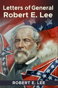 Recollections and Letters of General Robert E. Lee - Librerie.coop