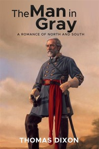 The Man in Gray: A Romance of North and South - Librerie.coop
