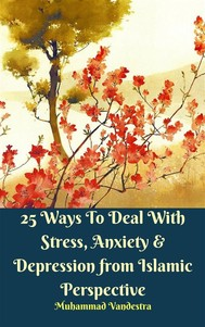 25 Ways to Deal With Stress, Anxiety & Depression from Islamic Perspective - copertina