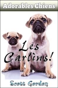 Adorables Chiens : Les Carlins - Librerie.coop