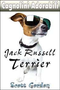 Cagnolini Adorabili: I Jack Russell Terrier - Librerie.coop