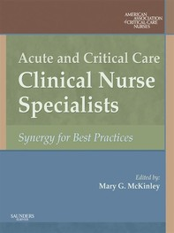 Acute and Critical Care Clinical Nurse Specialists E-book - Librerie.coop