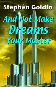 And Not Make Dreams Your Master - copertina