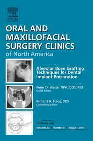 Alveolar Bone Grafting Techniques in Dental Implant Preparation, An Issue of Oral and Maxillofacial Surgery Clinics - copertina