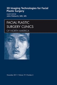 3-D Imaging Technologies in Facial Plastic Surgery, An Issue of Facial Plastic Surgery Clinics - copertina