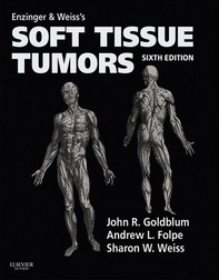 Enzinger and Weiss's Soft Tissue Tumors E-Book - Librerie.coop