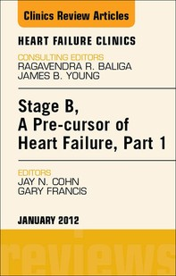 Stage B, a Pre-cursor of Heart Failure, An Issue of Heart Failure Clinics - E-Book - Librerie.coop